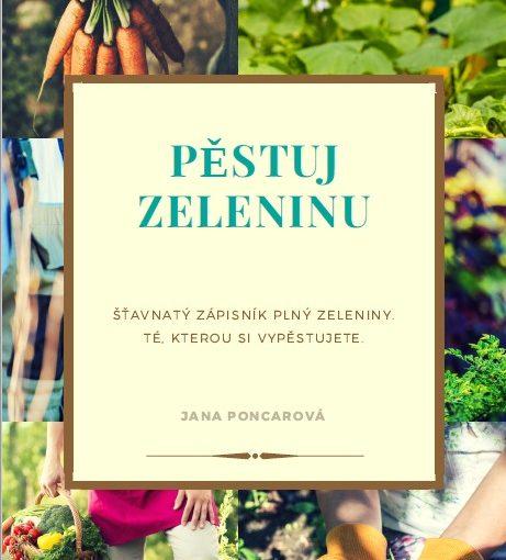 BESTSELLER mezi zahradníky. Už máte svůj e-book Pěstuj Zeleninu?