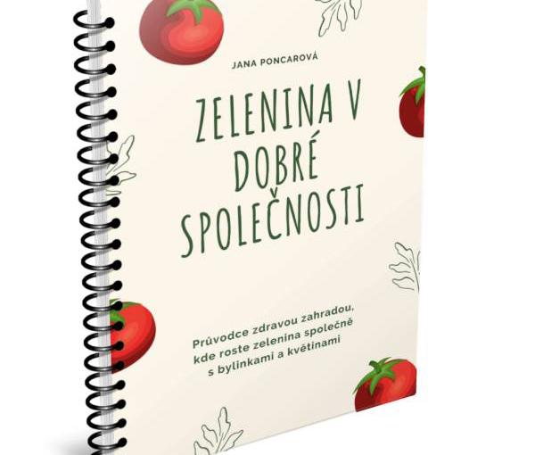 Mám pro vás nový e-book. O společném pěstování zeleniny, bylin a květin